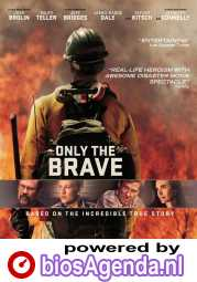 Only the Brave poster, © 2017 Independent Films